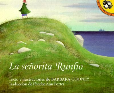 LA Senorita Runfio/Miss Rumphius By Cooney, Barbara/ Porter, Phoebe Ann (TRN)/ Porter, Phoebe Ann